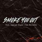 Smoke you out (feat. Gabriel Keyes & Kee Marcello) by Self Deception