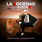 La Sociedad del Poder, Made In Sinaloa by Panchito Arredondo