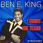 I Count the Tears (Remastered) by Ben E. King