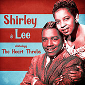 Anthology: The Heart Throbs (Remastered) von Shirley and Lee
