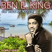 On the Horizon (Remastered) von Ben E. King