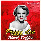 Black Coffee (Remastered) von Peggy Lee