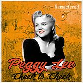 Cheek to Cheek (Remastered) by Peggy Lee