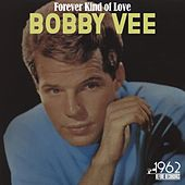 Forever Kind of Love by Bobby Vee