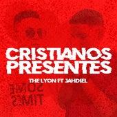 Cristianos Presente by Lyon