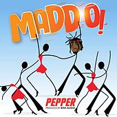 Madd O! by Pepper