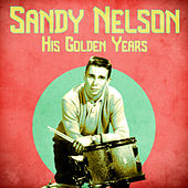 His Golden Years (Remastered) de Sandy Nelson