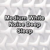 Medium White Noise Deep Sleep by White Noise Meditation (1)