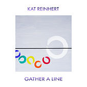Gather A Line de Kat Reinhert