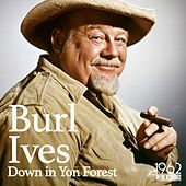 Down in Yon Forest von Burl Ives