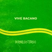 Vive Bacano by Bomba Estereo