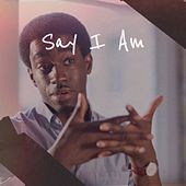 Say I Am de Various Artists