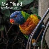 My Plead von Emmanuel Mist