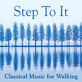 Step-To-It! - Classical Music For Walking by Various Artists