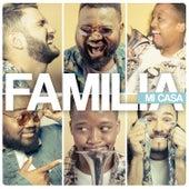 Familia by Mi Casa