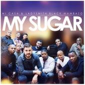 My Sugar by Mi Casa