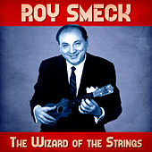 The Wizard of the Strings (Remastered) by Roy Smeck