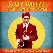 Anthology: The Deluxe Collection (Remastered) von Rudy Vallee