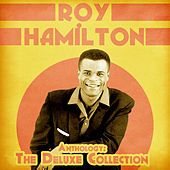 Anthology: The Deluxe Collection (Remastered) by Roy Hamilton
