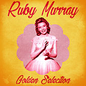 Golden Selection (Remastered) by Ruby Murray