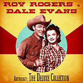 Anthology: The Deluxe Collection (Remastered) by Roy Rogers