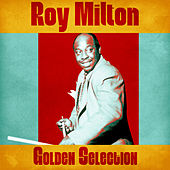 Golden Selection (Remastered) by Roy Milton
