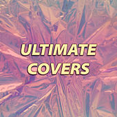 Ultimate Covers di Various Artists