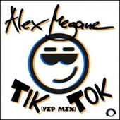 Tik Tok (Vip Mix) by Alex Megane
