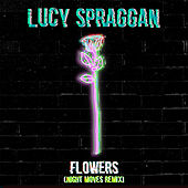 Flowers (Night Moves Remix) by Lucy Spraggan