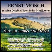 Nur ein halbes Stündchen von Ernst Mosch
