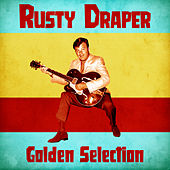Golden Selection (Remastered) by Rusty Draper