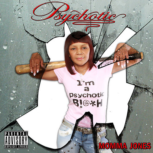Psychotic by Mama Jones