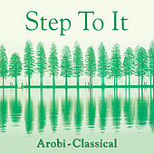 Step-To-It! - Arobi-Classical von Various Artists