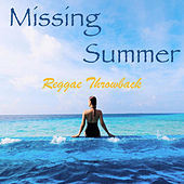Missing Summer Reggae Throwback by Various Artists