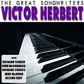 The Great Songwriters: Victor Herbert by Various Artists