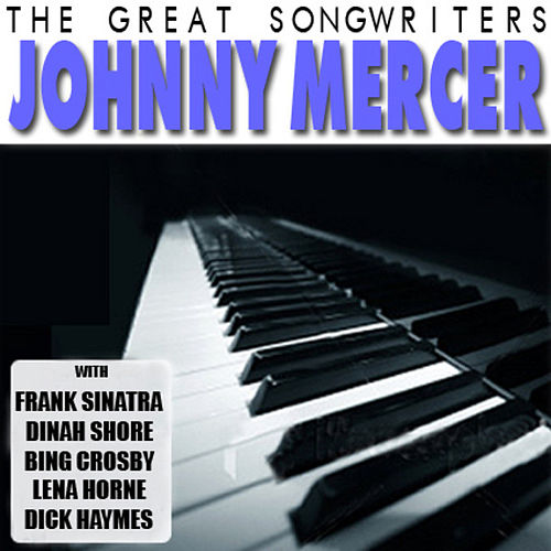 The Great Songwriters - Johnny Mercer by Various Artists
