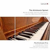 The Hitchcock Spinet: Works by Burney, Telemann & Others de Anke Dennert