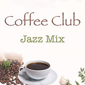 Coffee Club Jazz Mix de Various Artists
