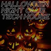 Halloween Night Club Tech House by Various Artists