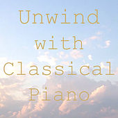 Unwind with Classical Piano by Various Artists