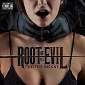 The Root Of All Evil von Twisted Insane