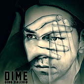 Dime by Gino Valerio