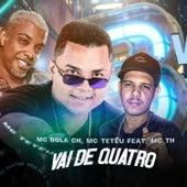 Vai de Quatro (feat. Mc TH) (Brega Funk) de Bola CH