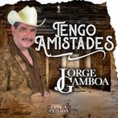 Tengo Amistades (Época Pesada) by Jorge Gamboa (1)