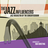 The Jazz Influencers von Jazz Orchestra of the Concertgebouw