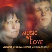 Music We Love by Viktoria Mullova