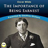 The Importance of Being Earnest (Unabridged) by Oscar Wilde