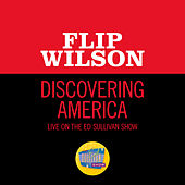 Discovering America (Live On The Ed Sullivan Show, January 8, 1967) by Flip Wilson
