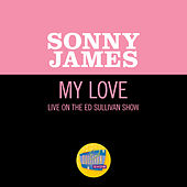 My Love (Live On The Ed Sullivan Show, May 10, 1970) von Sonny James