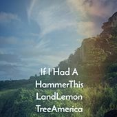 If I Had a Hammerthis Landlemon Treeamerica de Trini Lopez, Frankie Avalon, The Marcels, Sam the Sham